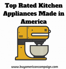 Top Rated Kitchen Appliances Made in America